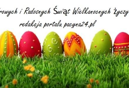 Zdrowych i Radosnych Świąt Wielkanocnych życzy redakcja portalu pacyna24.pl